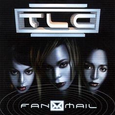 Rhythm & Blues (R&B) ~ TLC = Fanmail - 1999