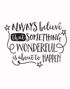 Printable Art for your wall or desk | Inspirational Quote for motivation | Typography Motivational Print | Digital Download Print | always believe that something wonderful is about to happen #ad #etsy #printable #inspiringquotes