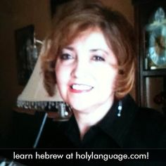 """www.holylanguage.com Meet Rachel, one of our keenest students!   """"Peace entered my heart, attending church & searching scripture.  There was a deep hunger to know how to apply verses to my life.  One day in 2008, a Rabbi friend of ours spoke about one verse Matthew 23:39 For I tell you, you will not see me again, until you say, 'Blessed is he who comes in the name of the Lord.' This revitalized me to study Hebrew.  Found a Hebrew teacher but he passed away during our lessons.  Became depresse..."""