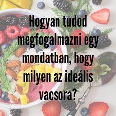 Erre a kérdésre adott válaszokra nagyon kíváncsi vagyok: A te álláspontod szerint milyen az ideális vacsora? #gastrogranny #gastrogrannyblog #tudatosantaplalkozom #eteledazeleted #eddmagadegeszegesre #sosemkeso #sosemkéső #40felettseaddfel Cantaloupe, Fruit, Instagram, Food, Essen, Meals, Yemek, Eten