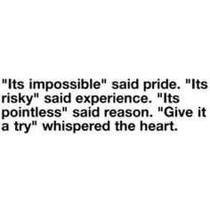 Listen to your heart -- oh very VERY good little quote i have never seen, but happy to find it!!!