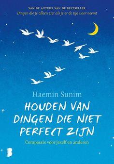 Bol Com Houden Van Dingen Die Niet Perfect Zijn Haemin Sunim 9789022583722 Boeken In 2020 Boeken Boeken Om Te Lezen Spiritualiteit Boeken