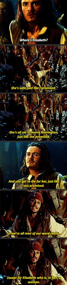 Pirates of the Caribbean: The Curse of the Black Pearl - Gotta love Cap'n Jack Sparrow.