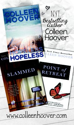 Slammed book 1   Point of Retreat book 2 Hopeless book 1  book 2 for Hopeless will be in Holders point of view. These are  absolutely wonderful stories.