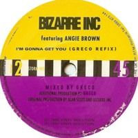 Bizarre Inc - I'm Gonna Get You (Greco Refix) [Free Download] by GRECO on SoundCloud