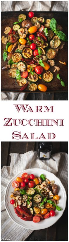 Warm Zucchini Salad with Balsamic and Basil Vinaigrette - Because your veggies don't have to be boring!