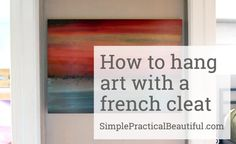 A french cleat is a great way to hang artwork. You can buy one that's metal or make one out of wood. Here's how I made a french cleat out of wood. Picture Hanging Tips, Hanging Pictures, Picture Wall, Types Of Saws, Rip Cut, French Cleat, Wall Anchors, Hanging Art, Cool Lighting