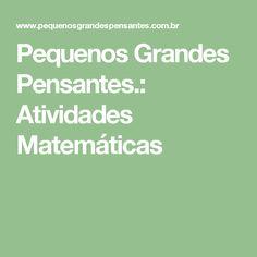 Pequenos Grandes Pensantes.: Atividades Matemáticas