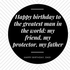 ideas birthday quotes for him funny sweets for 2019 Happy Birthday Wishes Dad, Father Birthday Quotes, Birthday Message For Him, Birthday Wishes For Girlfriend, Message For Dad, Birthday Wishes Messages, Birthday Quotes For Best Friend, Father Quotes, Dad Quotes
