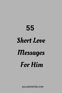 55 Short Love Messages For Him
