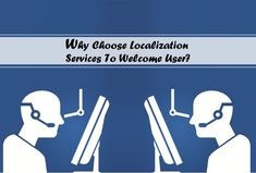 Why Choose Localization Services To Welcome User?