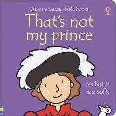 That's Not My Prince by Fiona Watt (Usborne Touchy-Feely Board Books) Super cute book for your little Princess! Good Books, My Books, Fiona Watt, Owl Kids, Baby Kids, Bright Pictures, Baby Prince, Learn To Read, Read Aloud