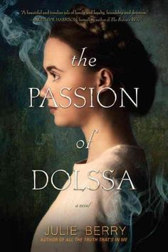 """The Passion of Dolssa by Julie Berry (Grades 7 & up). In mid-13th century Provence, Dolssa de Stigata is a fervently religious girl who feels the call to preach, condemned by the Inquisition as an """"unnatural woman"""" & hunted by the Dominican Friar Lucien who fears a resurgence of the Albigensian heresy. Botille is a matchmaker trying to protect her sisters from being branded as witches—but when she finds Dolssa dying, she feels compelled to protect her, a decision that may cost her…"""