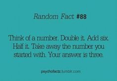 And, yes, I did just sit here and try it with various numbers for about five minutes.