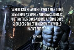 Hero Quotes This quote was under courage. Description from quotesgram.com. I searched for this on bing.com/images Batman Quotes, Hero Quotes, Some Things Never Change, World C, Batman Birthday, Life Challenges, Meaningful Life, Batman And Superman, Favorite Words