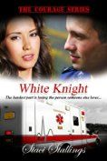 White Knight: A Contemporary Christian Romance Novel (The Courage Series, Book 2) by Staci Stallings