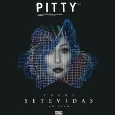 Pitty - Setevidas (Turnê Setevidas Ao Vivo) de Pitty na SoundCloud