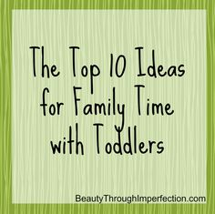 Ideas for fun family activities that include toddlers or babies