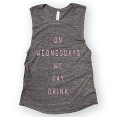 Day Drink Wednesdays Funny Muscle Tee in Asphalt / by everfitte
