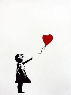 "Banksy ""Girl with Balloon"" ( When I look at this I think: take a chance. forgive. let others in. don't be afraid."