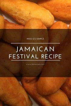 Miss G's Simple Jamaican Festival Recipe - Jamaicans.com Jamaican Festival Recipes, Jamaican Recipes, Jamaican Cuisine, Jamaican Dishes, Carribean Food, Caribbean Recipes, Festival Bread Recipe, Recipe For Festival, Traditional Jamaican Food