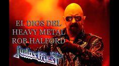 El Dios del Heavy Metal - Rob Halford - Judas Priest
