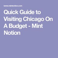 Quick Guide to Visiting Chicago On A Budget - Mint Notion