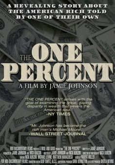 The One Percent documentary I watched this on Netflix it was very interesting