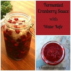 Fermented Cranberry Sauce - a great way to use leftover water kefir grains and cranberries!