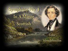Mendelssohn - Symphony No. 3 In A Minor 'Scottish'