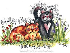 """Cats """"Purfect Peace"""" {Isaiah – From the Heart Art Bible Art, Scripture Verses, Bible Scriptures, Bible Quotes, Scripture Pictures, Encouragement Quotes, Christian Art, Christian Quotes, Isaiah 26 3"""