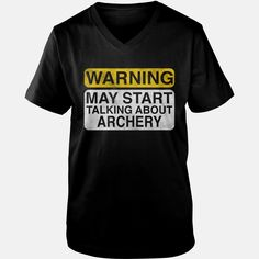 Warning May Start Talking About #Archery, Order HERE ==> https://www.sunfrog.com/Hobby/125557533-731760677.html?53624, Please tag & share with your friends who would love it , #renegadelife #birthdaygifts #jeepsafari  #archery bows, archery girl, archery target  #science #nature #sports #tattoos #technology #travel