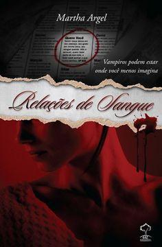 Relações de Sangue - Martha Argel