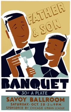 This poster was created by the WPA Federal Art Project to market a Father & Son Banquet, sponsored by the Chicago Urban League, at the Savoy Ballroom. The poster was illustrated by Chicago artist Albe