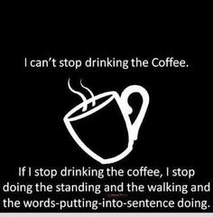 I can't stop drinking the coffee. If I stop drinking the coffee, I stop doing the standing and the walking and the words-putting-into-sentence doing. - Lorelai Gilmore (so true! love the gilmore girls! Quotes To Live By, Me Quotes, Funny Quotes, Funny Memes, It's Funny, Random Quotes, Quotable Quotes, Logic Memes, Humour Quotes