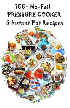 100+ No-Fail Pressure Cooker & Instant Pot Recipes