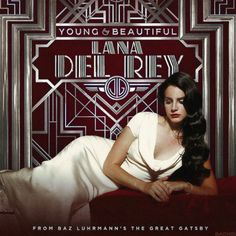 "Lana Del Rey's 'The Great Gatsby' Single ""Young & Beautiful"""