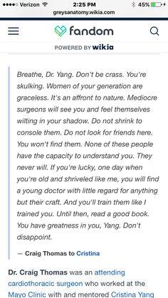 Dr. Craig Thomas to Dr. Cristina Yang on Grey's Anatomy. So inspiring!