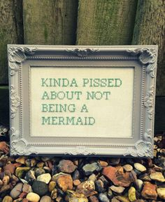 Kinda Pissed About Not Being A Mermaid Cross Stitch by Iamsew