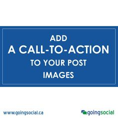 Add A Call-To-Action to your post images  Adding CTAs in your pin/insta/post description (and on the actual image) encourages users to take a desired action.  Popular examples of CTAs that often work well include: Repin, Learn More, Enter Our Sweepstakes, Order Now and Buy Now.