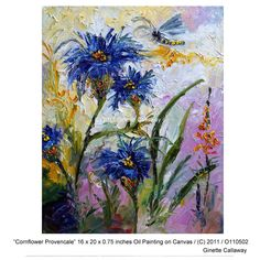 #Blue #Cornflowers and  #Dragonfly Provence Modern Impressionist Original Oil Painting  by Ginette Callaway , Original Painting - Ginette Fine Art, The Art of Ginette Callaway  - 1