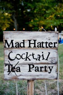 """party sign...cross out """"Tea"""" first, then put a big red 'X' over """"Cocktail"""" and finally write, Bachelorette!"""
