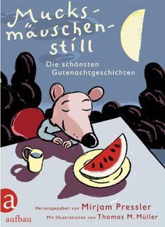 Mucksmäuschenstill: Die schönsten Gutenachtgeschichten von Mirjam Pressler http://www.amazon.de/dp/3351041217/ref=cm_sw_r_pi_dp_CrOdwb024FMK6