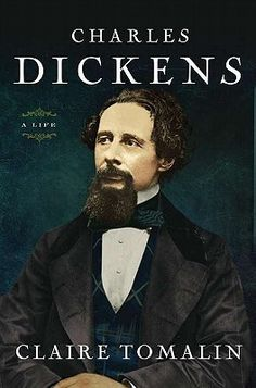 Charles Dickens by Claire Tomalin