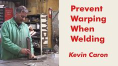 Artist Kevin Caron shows how to prevent warping when welding.
