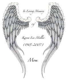 angel's wings-In loving memory of our daughter Candice Ann 1975-2008. We will always Love you. Dad & Mom