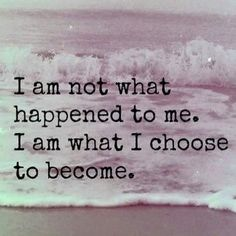 i am not my past. i am who i am right now.