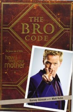 The Bro Code by Barney Stinson, http://www.amazon.co.uk/dp/1847399304/ref=cm_sw_r_pi_dp_e3YPsb14D3071