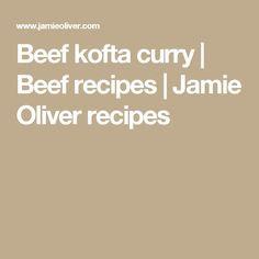 Beef kofta curry | Beef recipes | Jamie Oliver recipes