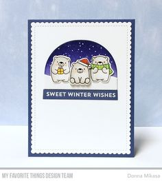 Stamps: Snow Globe Sentiments, Bitty Bears Die-namics: Snow Globe, Scenic Snow Globe, Bitty Bears, Blueprints 27  Donna Mikasa #mftstamps